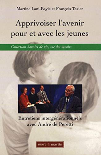 apprivoiser l avenir pour et avec les: Fran�ois Texier, Martine Lani-Bayle
