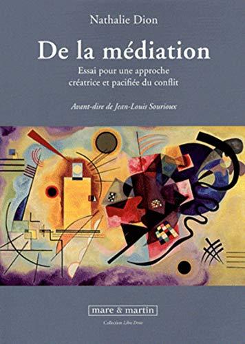 """""""de la médiation ; essai pour une approche créatrice et pacifiée du ..."""