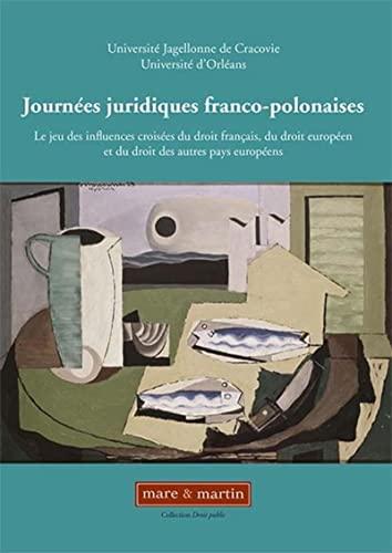Journées Juridiques Franco-Polonaises : Le jeu des influences croisées du droit fran&...