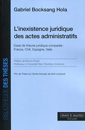 L'inexistence juridique des actes administratifs : Essai de théorie juridique compar&...