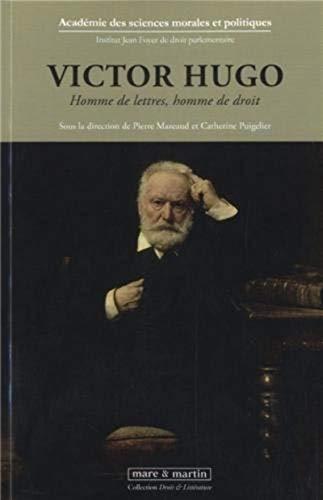 Victor Hugo : Homme de lettre, homme de droit