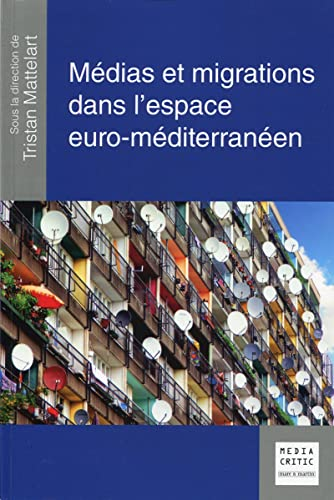Médias et migrations dans l'espace euro-méditerranéen: Tristan Mattelart