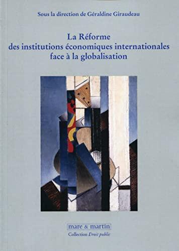 9782849341636: La réforme des institutions économiques internationales face à la globalisation