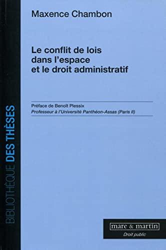 9782849341872: Le conflit des lois dans l'espace et le droit administratif