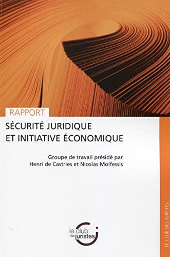 9782849342046: Sécurité juridique et initiative économique : Groupe de travail présidé par Henri de Castries et Nicolas Molfessis
