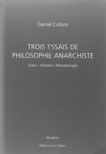 9782849380147: Trois essais de philosophie anarchiste : Islam, Histoire, Monadologie