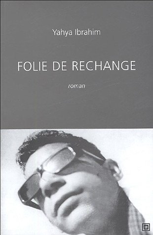 FOLIE DE RECHANGE: IBRAHIM YAHYA