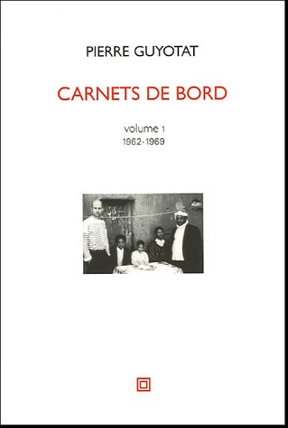 9782849380345: Carnets de bord : Volume 1, 1962-1969 (French edition)