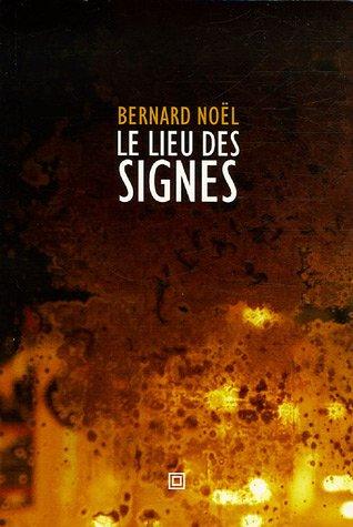LIEU DES SIGNES (LE): NOËL BERNARD