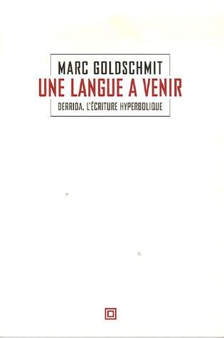 9782849380581: Une langue à venir : Derrida, l'écriture hyperbolique