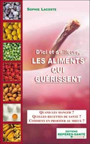 9782849390023: Aliments qui guerissent (les) (Trucs de santé)