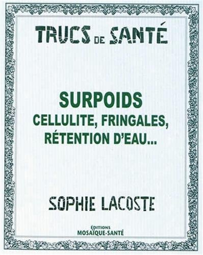 SURPOIDS CELLULITE FRINGALES RETENTION D: LACOSTE SOPHIE