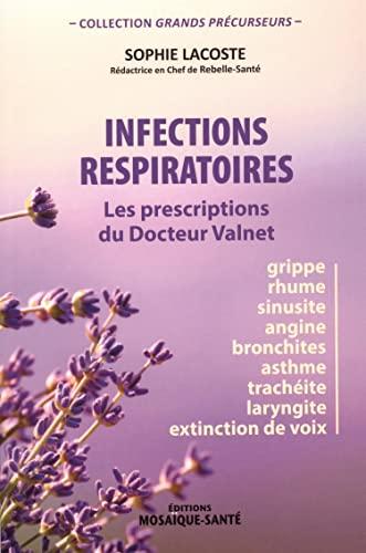 9782849391013: Infections respiratoires : les prescriptions du docteur Valnet