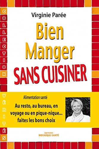 BIEN MANGER SANS CUISINER: PAREE VIRGINIE