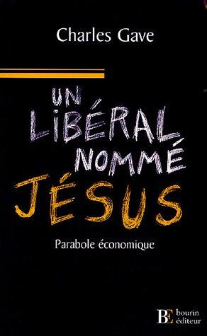 UN LIBÉRAL NOMMÉ JÉSUS: GAVE CHARLES