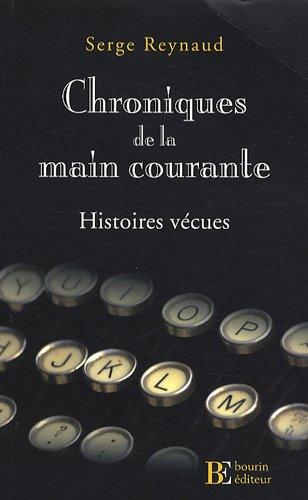 Chroniques de la main courante : Histoires vécues: Bourin Editeur