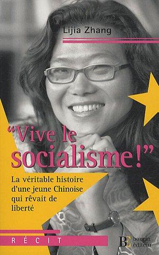 Vive le socialisme ! : La véritable histoire d'une jeune Chinoise qui rêvait de ...