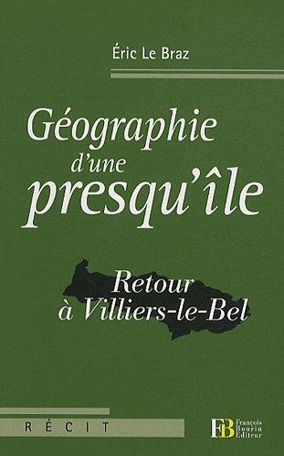 9782849411735: G�ographie d'une presqu'�le : Retour � Villiers-le-Bel