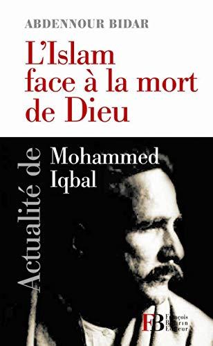 L'islam face à la mort de Dieu: ABDENNOUR BIDAR