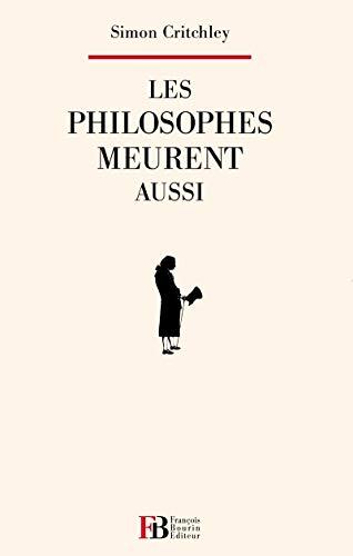 Les philosophes meurent aussi: SIMON CRITCHLEY