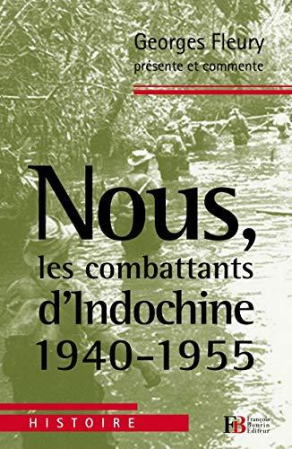 9782849412114: Nous, les combattants d'Indochine (1940-1955)