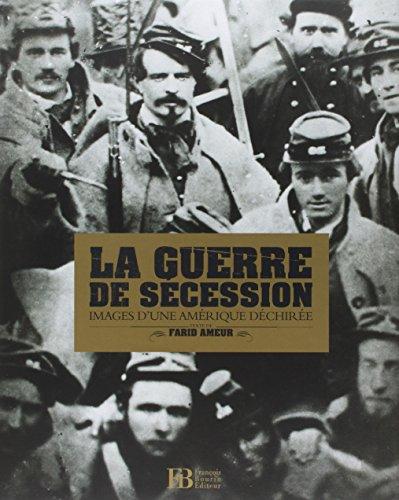La Guerre de Sécession : Image d'une Amérique déchirée: Farid ...