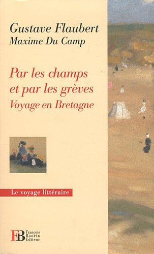 9782849412466: Par les champs et par les gr�ves : Voyage en Bretagne