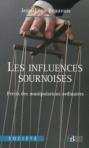 INFLUENCES SOURNOISES (LES): BEAUVOIS JEAN-L�ON