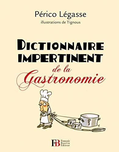 9782849412770: Dictionnaire impertinent de la gastronomie