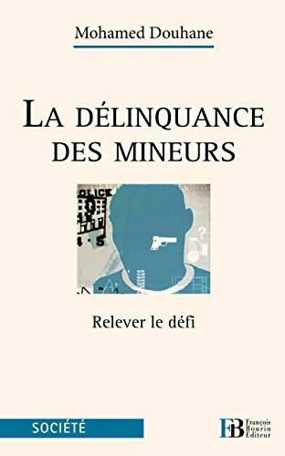 La délinquance des mineurs : Relever le défi: Mohamed Douhanne