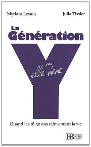 9782849412909: la génération Y par elle-même ; quand les 18-30 ans réinventent la vie