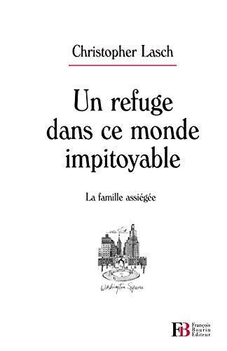 Un refuge dans ce monde impitoyable: La famille assiegee (9782849412923) by Christopher Lasch