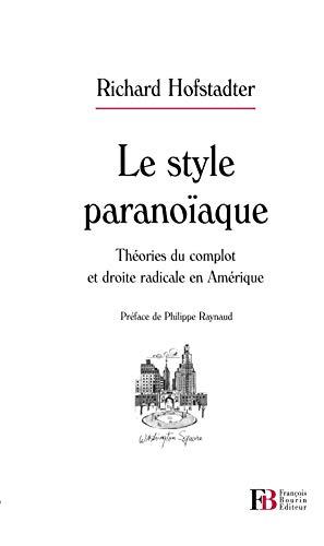 Le style paranoïaque: Richard Hofstadter