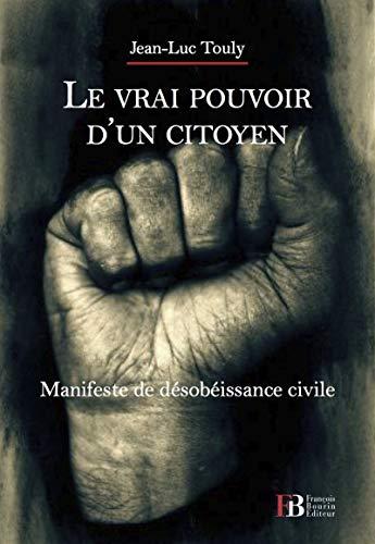 VRAI POUVOIR D'UN CITOYEN (LE): TOULY JEAN-LUC
