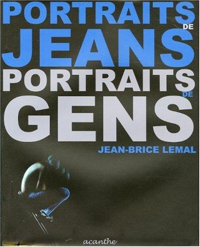 Portraits de Jeans / Portraits de Gens: Jean-Brice Lemal