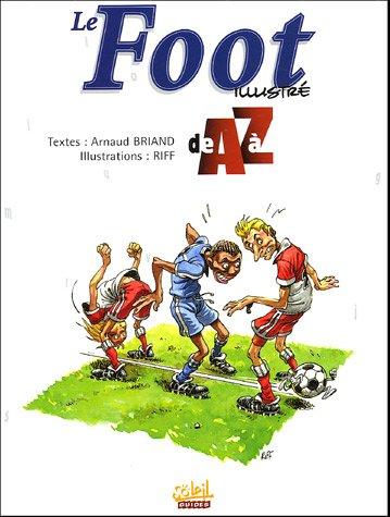 9782849461709: Le Foot illustr� de A � Z