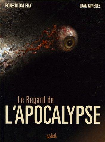 9782849462546: Le regard de l'apocalyste, Tome 1 :