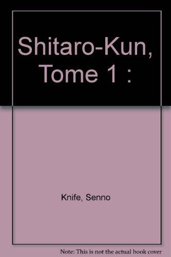 9782849464083: Shitaro-Kun, Tome 1 : (Soleil Manga)