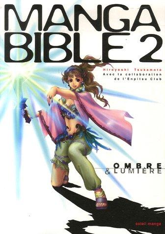 9782849464762: Manga Bible: Tome 2,Le Manuel Du Parfait Mangaka