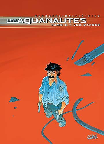9782849464885: Les Aquanautes, Tome 5 : Les otages