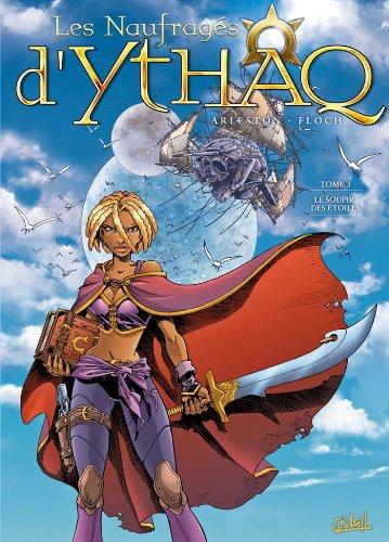 9782849464939: Les Naufragés d'Ythaq, Tome 3 : Le Soupir des étoiles
