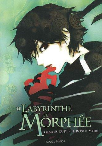 9782849465226: Les chefs d'oeuvre de Hiroshi Mori, Tome 2 : Le labyrinthe de Morphée