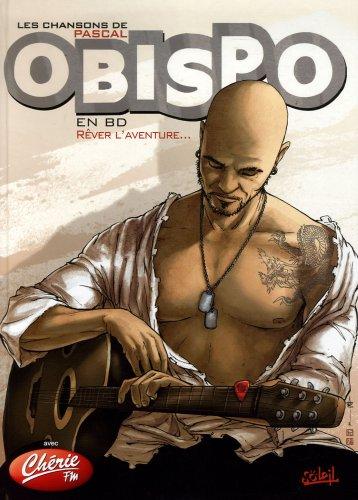 9782849465967: Les chansons de Pascal Obispo en BD : R�ver l'aventure...