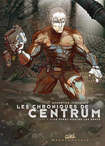 9782849467787: Chroniques De Centrum T03 (Les): Le Furet Montre Les Dents
