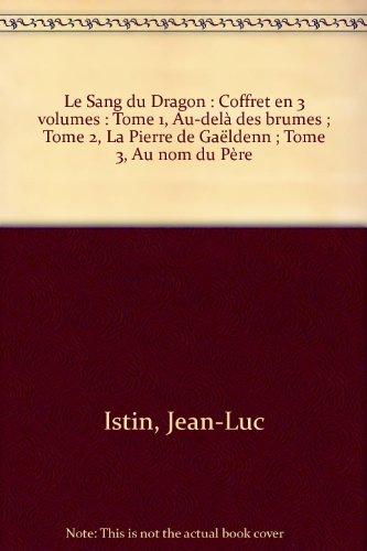 9782849469903: Le Sang du Dragon : Coffret en 3 volumes : Tome 1, Au-del� des brumes ; Tome 2, La Pierre de Ga�ldenn ; Tome 3, Au nom du P�re