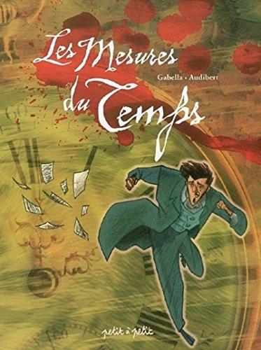 Les Mesures du Temps (BD Adultes): Mathieu Gabella; Anthony