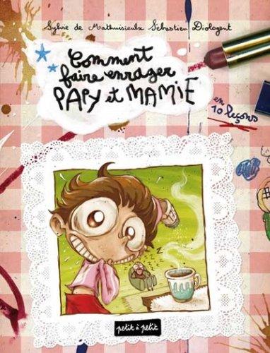 9782849490877: Comment faire enrager papi et mamie (French Edition)