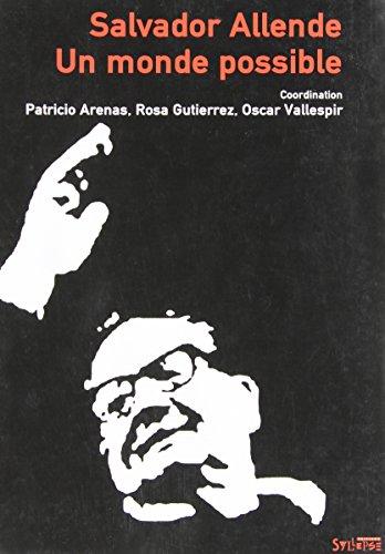 9782849500002: Salvador Allende : un monde possible