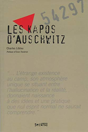 KAPOS D'AUSCHWITZ (LES): LIBLAU CHARLES