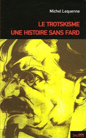 9782849500507: Le trotskisme, une histoire sans fard